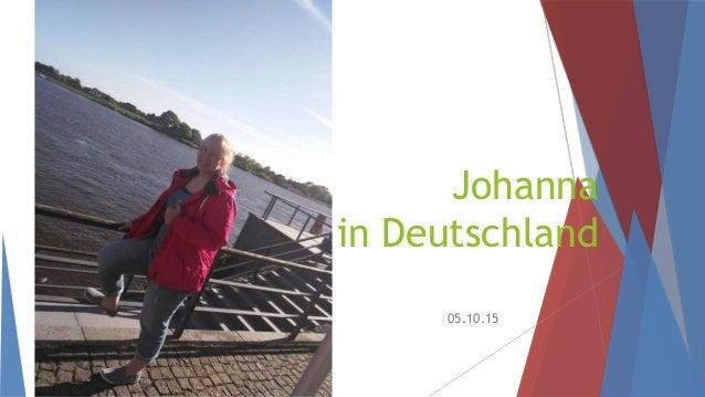 Johanna in Deutschland 05.10.15
