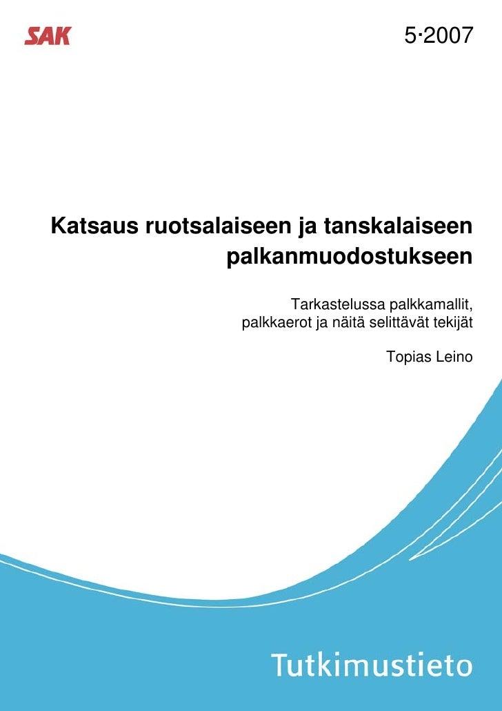 5·2007Katsaus ruotsalaiseen ja tanskalaiseen               palkanmuodostukseen                        Tarkastelussa palkka...