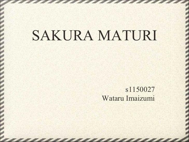 SAKURA MATURI              s1150027       Wataru Imaizumi