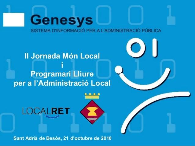 II Jornada Món Local i Programari Lliure per a l'Administració Local Sant Adrià de Besós, 21 d'octubre de 2010