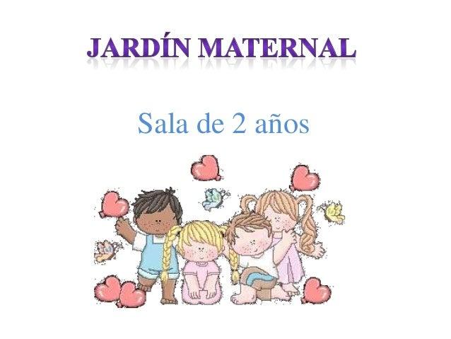 Sala de 2 a os jard n maternal for Actividades en el jardin
