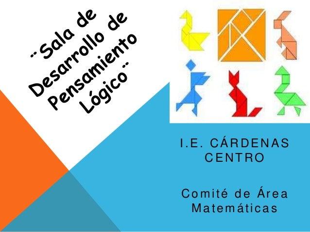 I.E. CÁRDENAS CENTRO Comité de Área Matemáticas