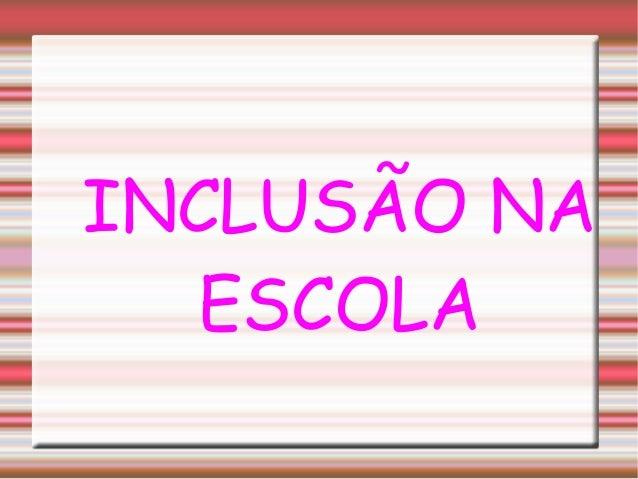 INCLUSÃO NAESCOLA