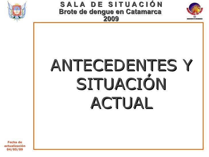 Dengue en Catamarca - Sala de Situacion Mayo 09