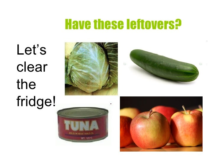 Have these leftovers? Let's clear the fridge!