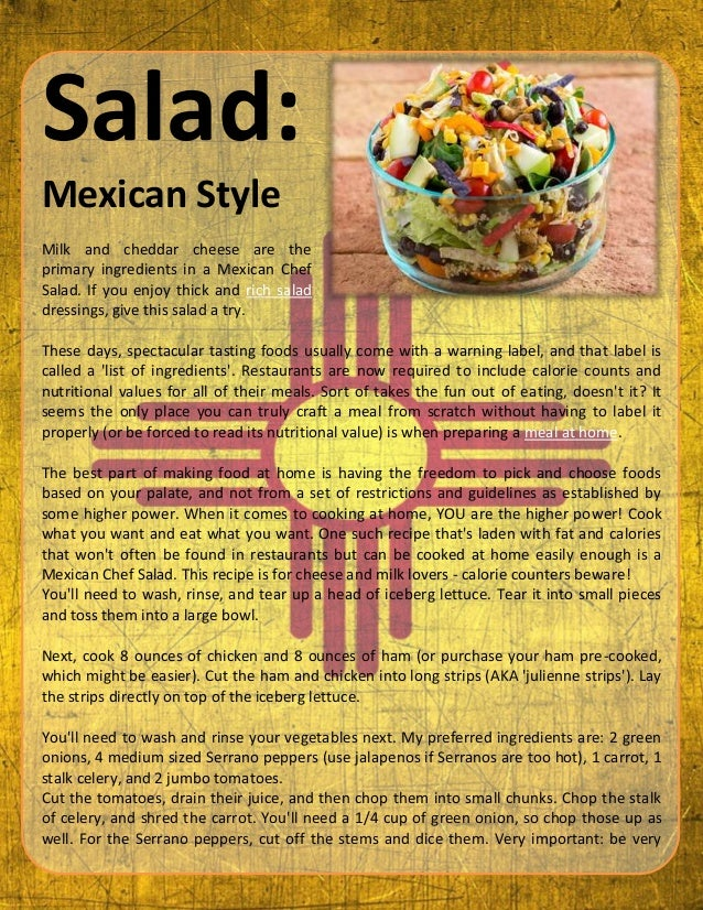 Salad: Mexican Style Milk and cheddar cheese are the primary ingredients in a Mexican Chef Salad. If you enjoy thick and r...