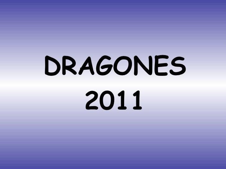 DRAGONES 2011