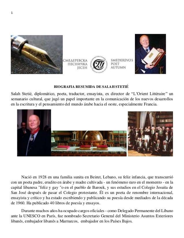 "1  BIOGRAFIA RESUMIDA DE SALAH STETIÉ  Salah Stetié, diplomático, poeta, traductor, ensayista, ex director de ""L'Orient Li..."