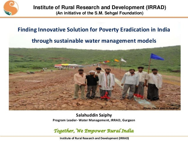 Institute of Rural Research and Development (IRRAD) (An initiative of the S.M. Sehgal Foundation)  Finding Innovative Solu...