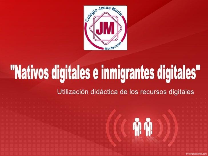 """""""Nativos digitales e inmigrantes digitales"""" Utilización didáctica de los recursos digitales"""