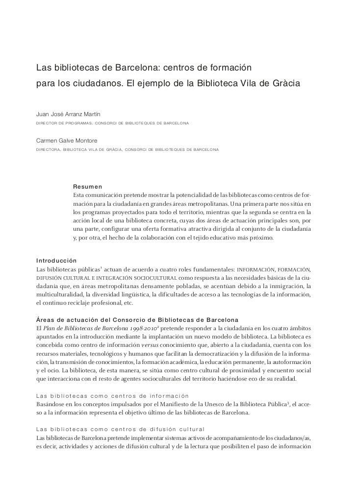 Las bibliotecas de Barcelona: centros de formaciónpara los ciudadanos. El ejemplo de la Biblioteca Vila de GràciaJuan José...