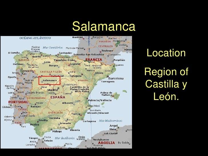Salamanca<br />Location<br />Region of Castilla y León.<br />