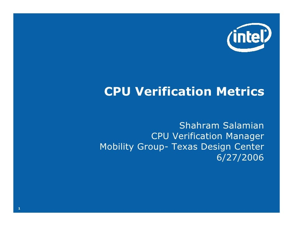CPU Verification Metrics                       Shahram Salamian                 CPU Verification Manager     Mobility Grou...