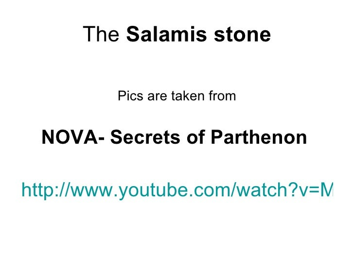 The Salamis stone         Pics are taken from NOVA- Secrets of Parthenonhttp://www.youtube.com/watch?v=MLC