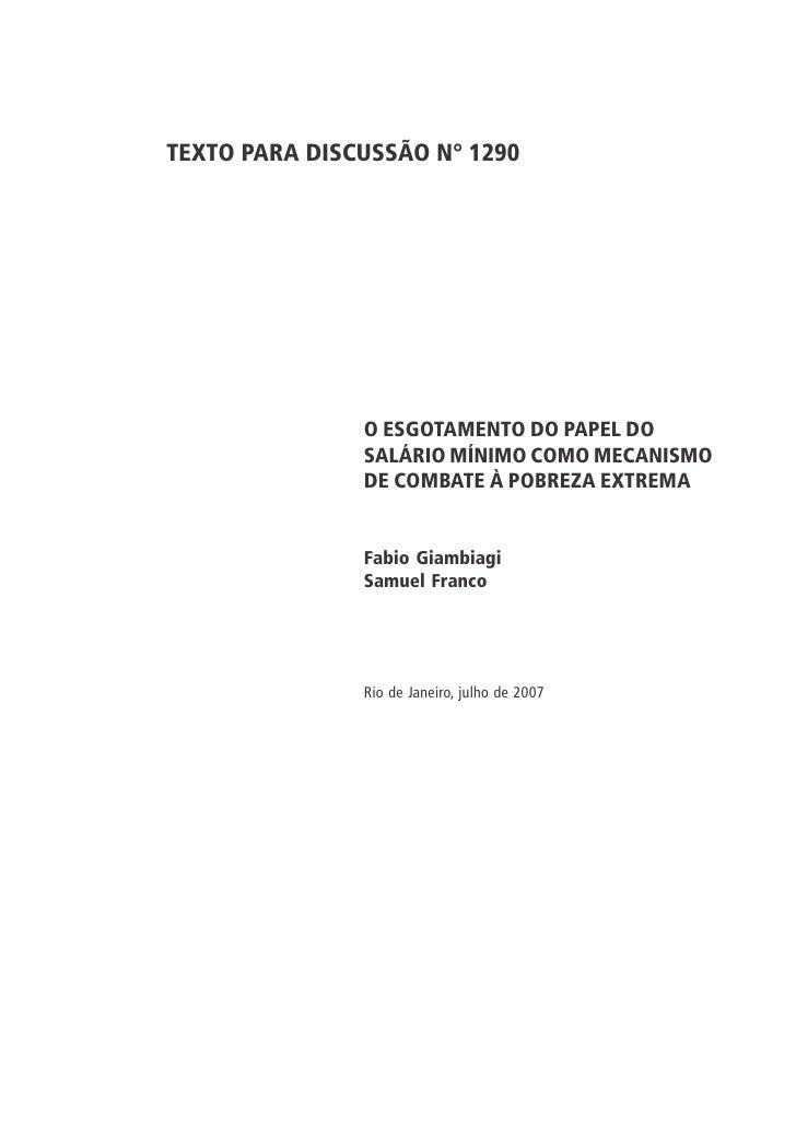 TEXTO PARA DISCUSSÃO N° 1290                    O ESGOTAMENTO DO PAPEL DO                SALÁRIO MÍNIMO COMO MECANISMO    ...