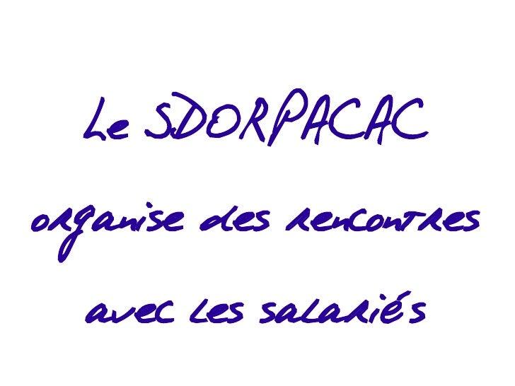 Le SDORPACAC organise des rencontres   avec les salariés