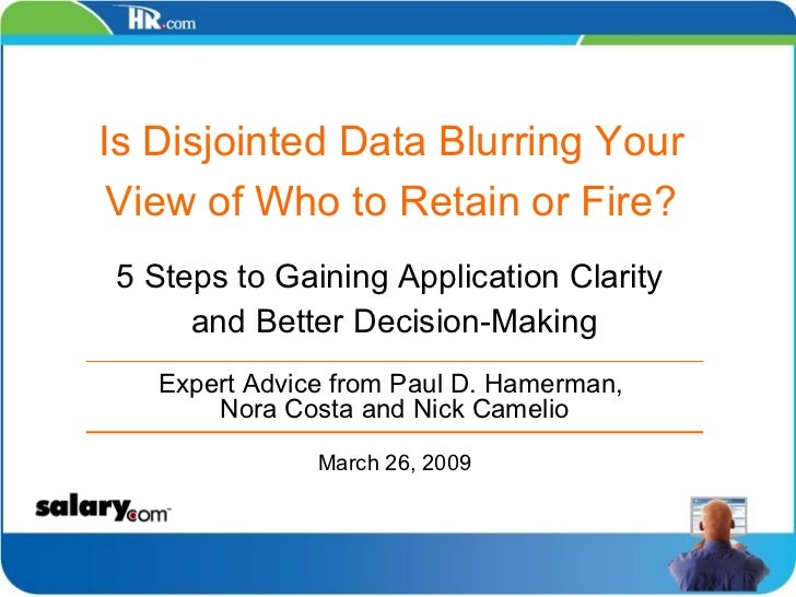 Is Disjointed Data Blurring Your View of Who to Retain or Fire?5 Steps to Gaining Application Clarity     and Better Decis...