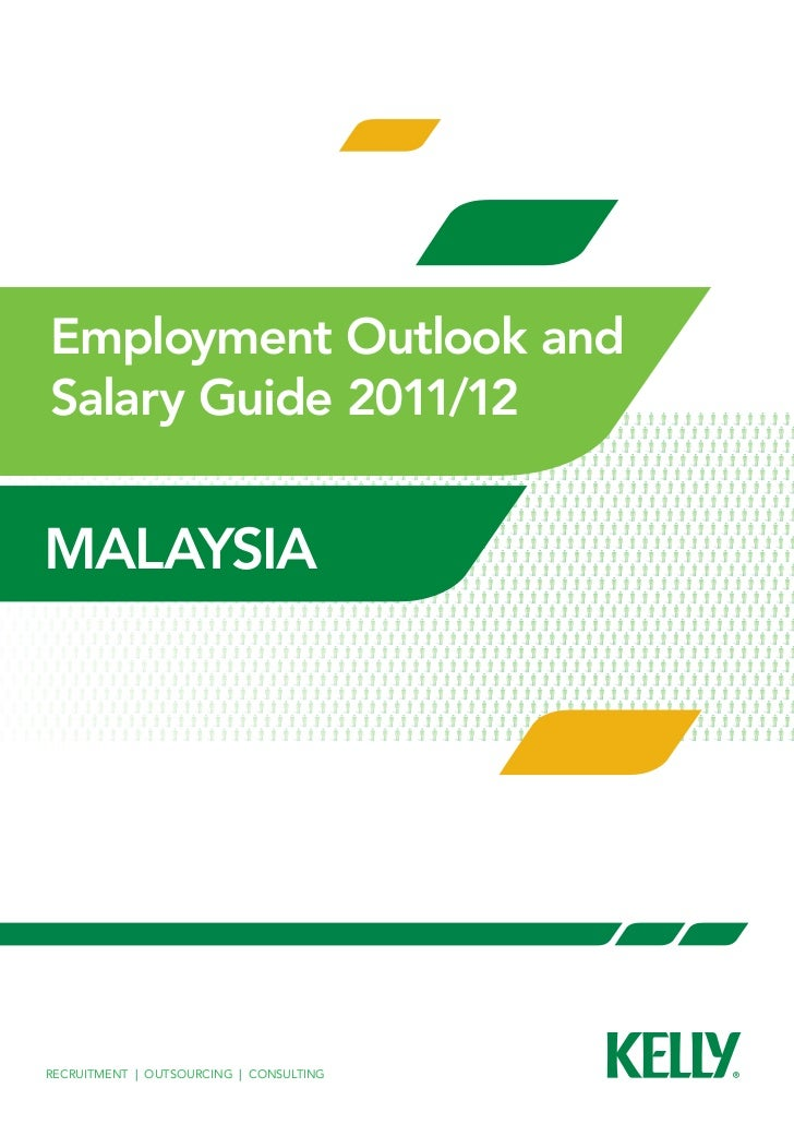 Employment Outlook andSalary Guide 2011/12a tool for workforce planningmalaysiaRecruitment   Outsourcing   Consulting Recr...