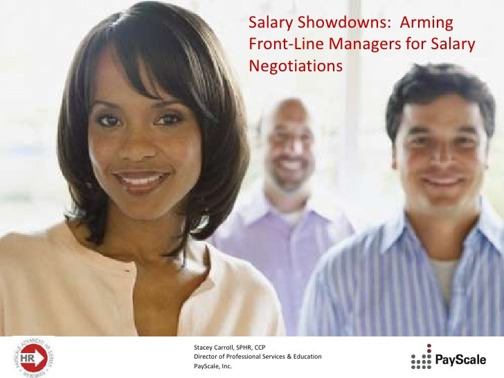 Salary Showdowns: Arming                   Front-Line Managers for Salary                   NegotiationsStacey Carroll, SP...