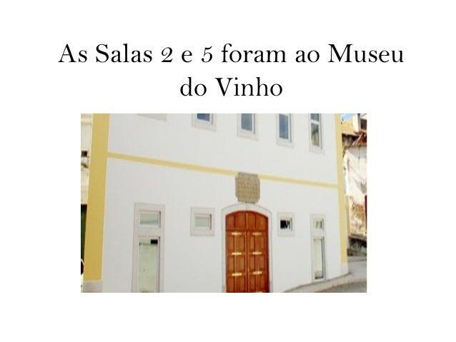 As Salas 2 e 5 foram ao Museu do Vinho