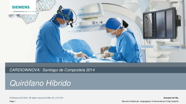 © Siemens AG 2013. All rights reserved. HIM_AX_1112-134 Page 1 Siemens Healthcare, Angiography & Interventional X-Ray Syst...