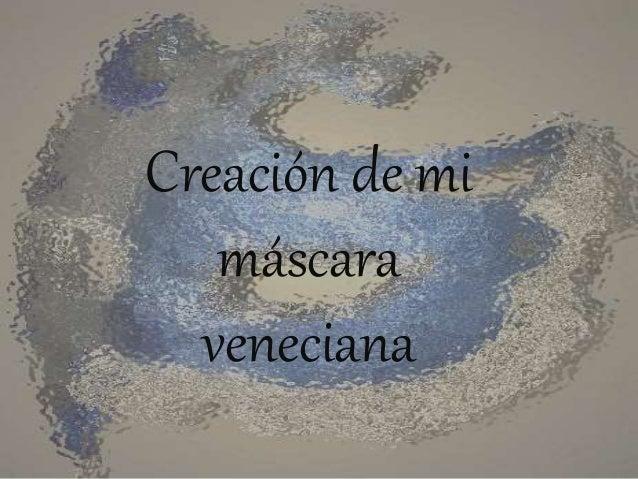 Creación de mi máscara veneciana