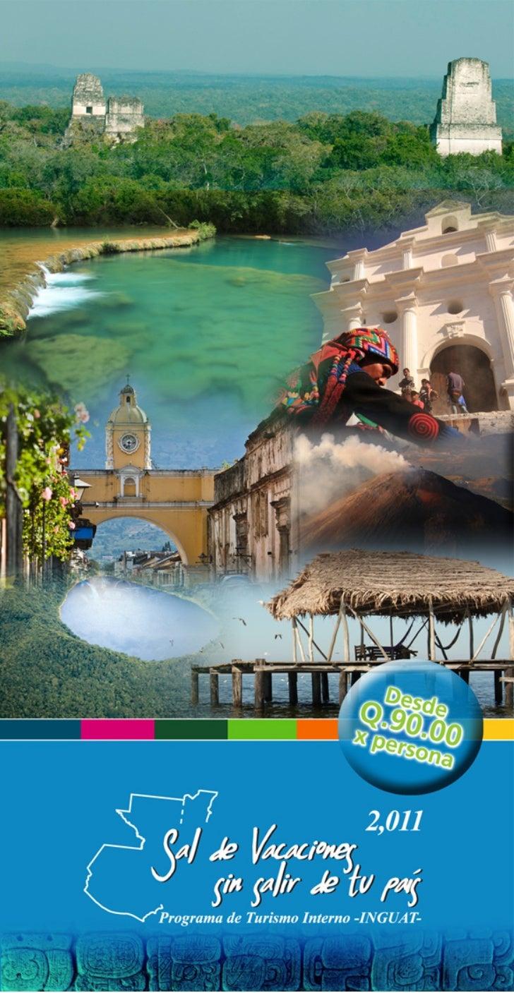Sal de vacaciones sin salir del pais INGUAT GUATEMALA