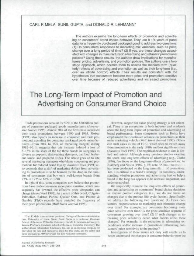 CARL F. MELA, SUNIL GUPTA, and DONALD R. LEHMANN*                                                   The authors examine th...