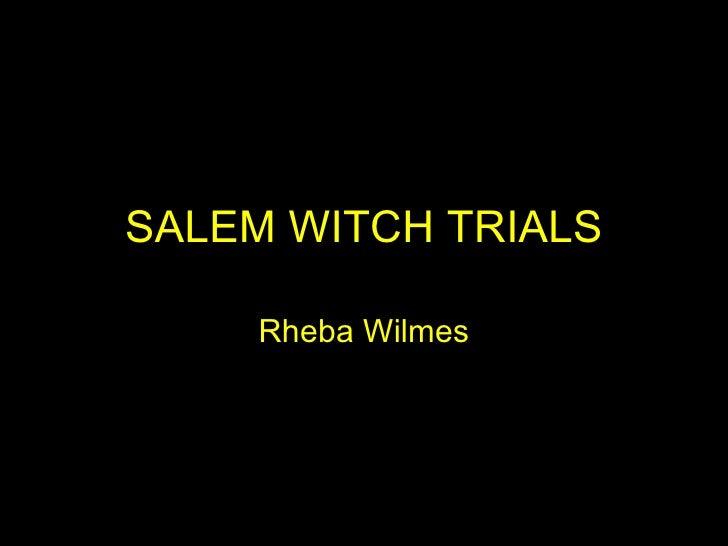 SALEM WITCH TRIALS Rheba Wilmes