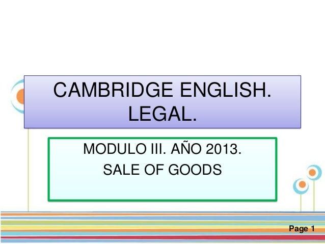 Page 1 CAMBRIDGE ENGLISH. LEGAL. MODULO III. AÑO 2013. SALE OF GOODS