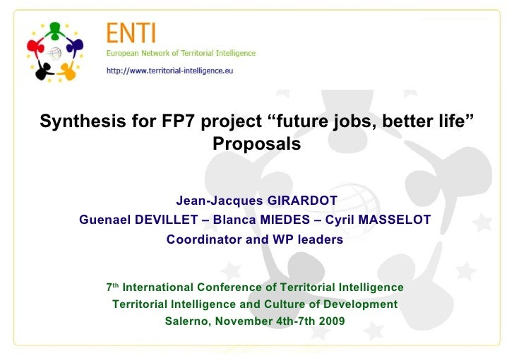"""Synthesis for FP7 project """"future jobs, better life"""" Proposals Jean-Jacques GIRARDOT Guenael DEVILLET – Blanca MIEDES – Cy..."""