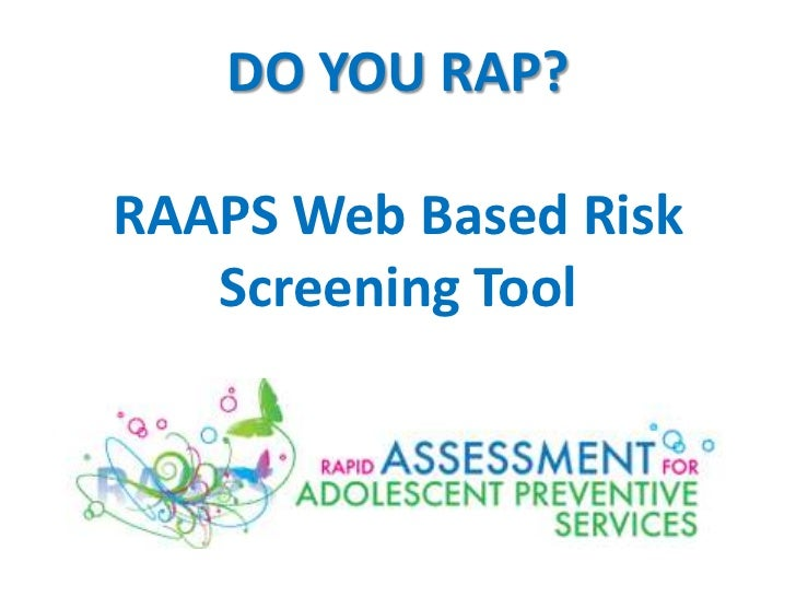 DO YOU RAP?RAAPS Web Based Risk   Screening Tool