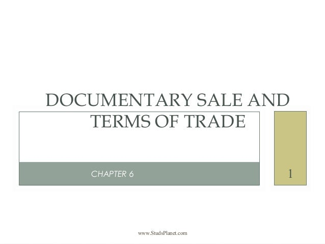 www.StudsPlanet.com 1CHAPTER 6 DOCUMENTARY SALE AND TERMS OF TRADE