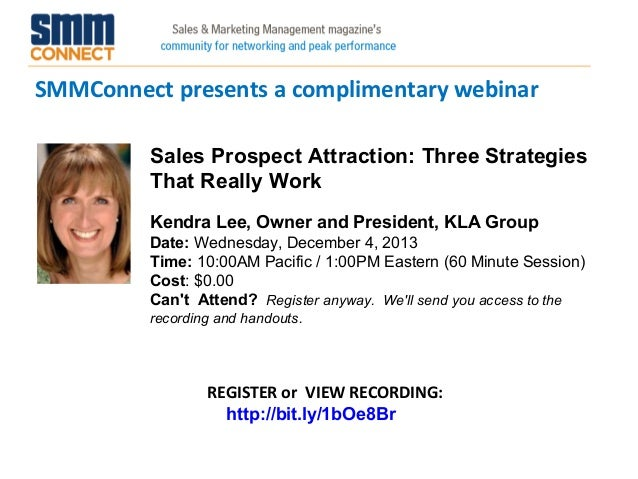SMMConnect presents a complimentary webinar Sales Prospect Attraction: Three Strategies That Really Work Kendra Lee, Owner...