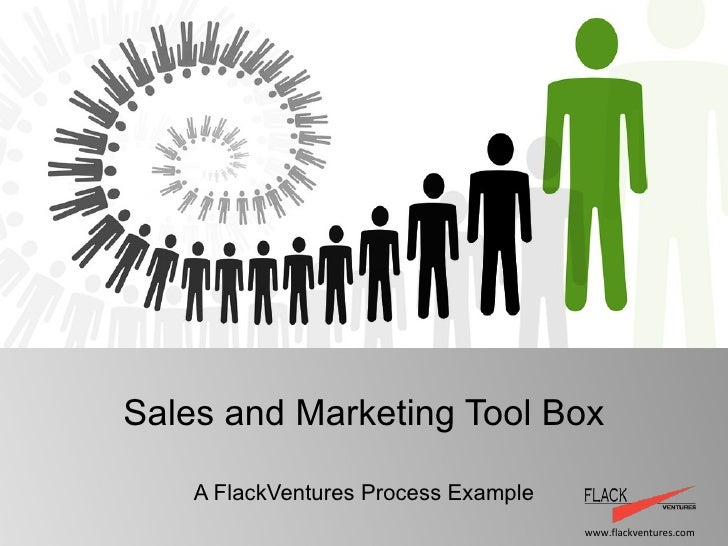 Sales and Marketing Tool Box A FlackVentures Process Example