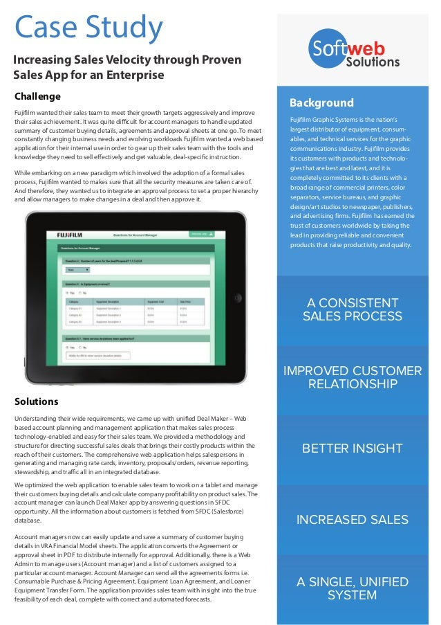 Case Study Increasing Sales Velocity through Proven Sales App for an Enterprise Challenge Fujifilm wanted their sales team...