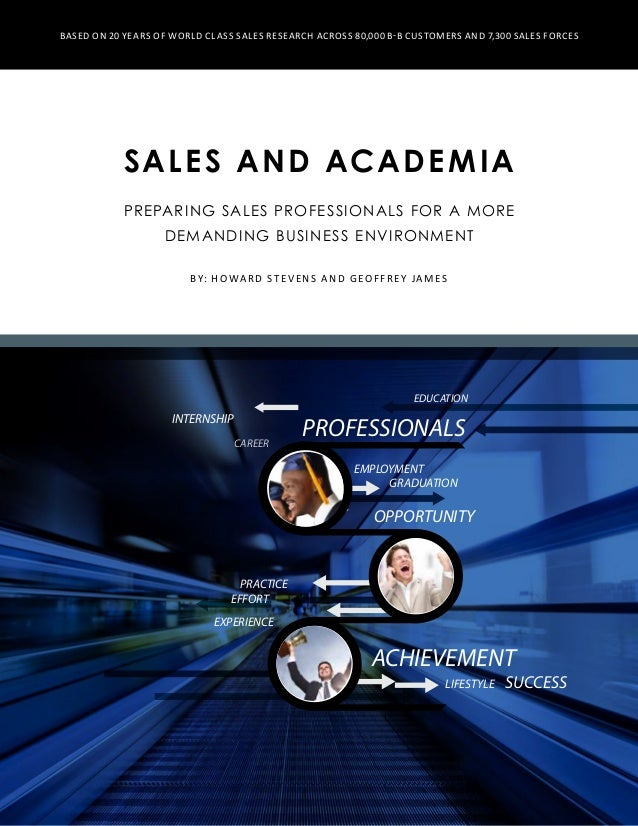 Sales and Academia Preparing Sales Professionals for a More Demanding Business Environment ACHIEVEMENT GRADUATION SUCCESSL...