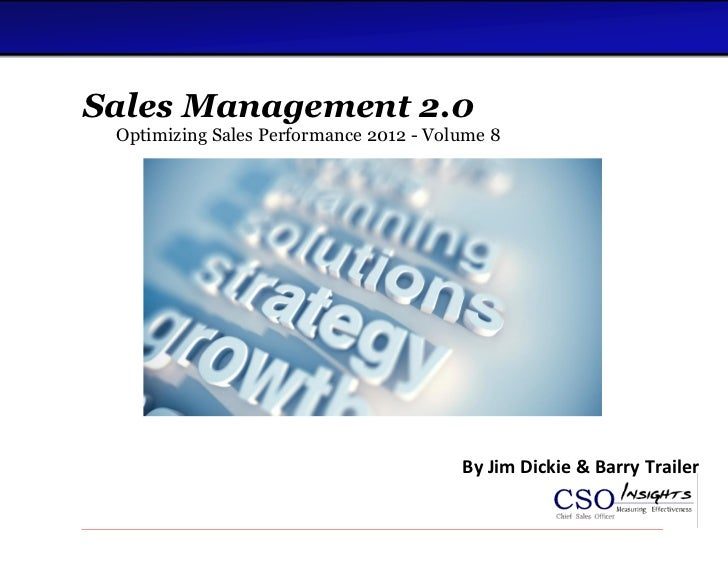 Sales Management 2.0 Optimizing Sales Performance 2012 - Volume 8                                              By Jim Dick...