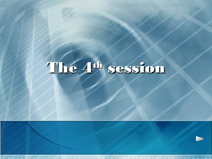 The 4 th  session