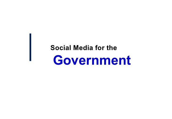 Social Media for the Government