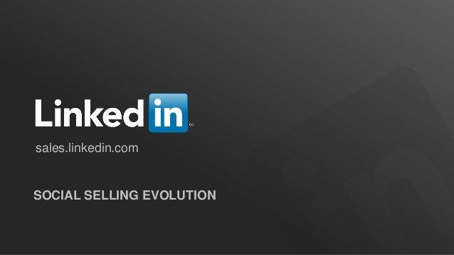 sales.linkedin.comSOCIAL SELLING EVOLUTION