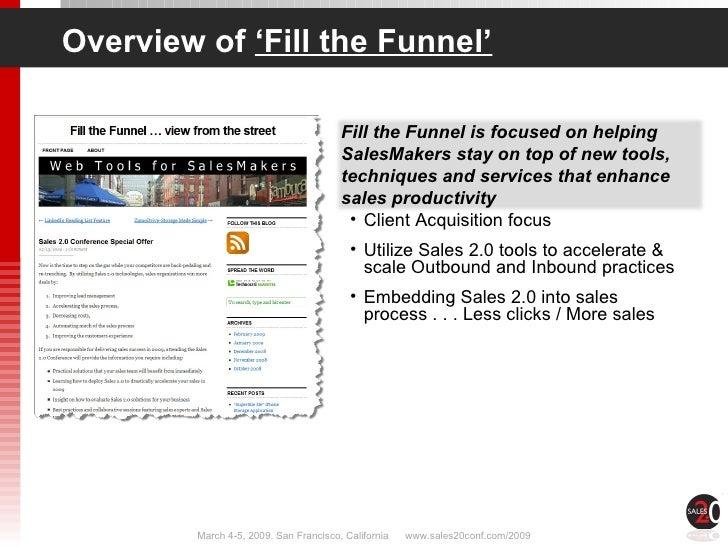 Overview of  'Fill the Funnel' <ul><li>Client Acquisition focus </li></ul><ul><li>Utilize Sales 2.0 tools to accelerate & ...