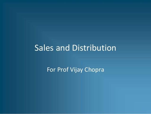 Sales and Distribution For Prof Vijay Chopra