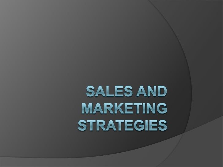 SALES AND MARKETING STRATEGIES<br />