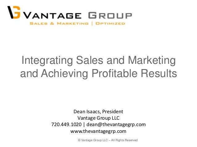Integrating Sales and Marketingand Achieving Profitable Results               Dean Isaacs, President                 Vanta...