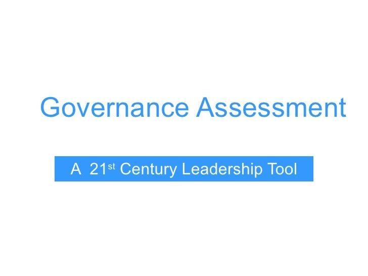 Governance Assessment A  21 st  Century Leadership Tool