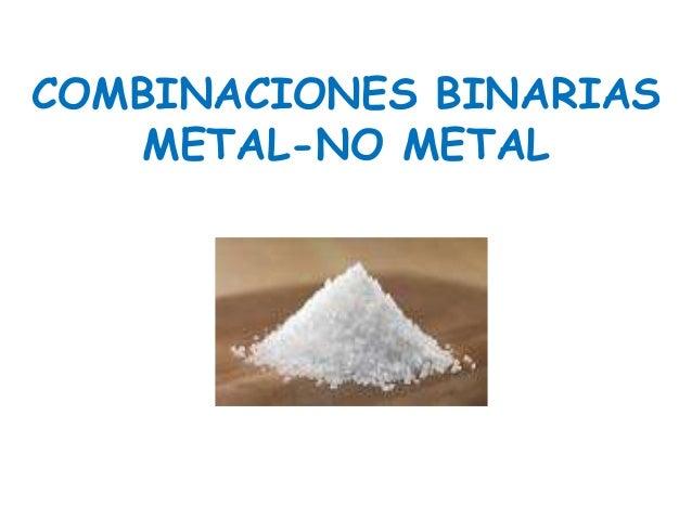 COMBINACIONES BINARIAS  METAL-NO METAL