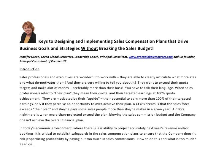 Keys to Designing and Implementing Sales Compensation Plans that Drive Business Goals and Strategies Without Breaking the ...