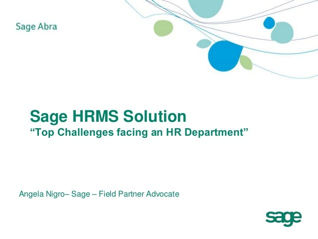"Sage HRMS Solution ""Top Challenges facing an HR Department"" Angela Nigro– Sage – Field Partner Advocate"