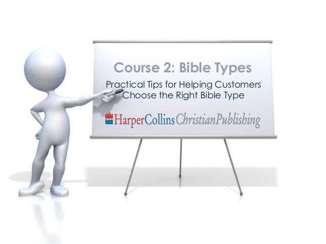 Practical Tips for Helping Customers Choose the Right Bible Type Course 2: Bible Types